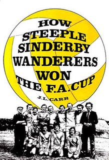 <i>How Steeple Sinderby Wanderers Won the F.A. Cup</i> novel by J. L. Carr