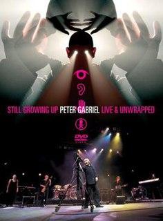 <i>Still Growing Up: Live & Unwrapped</i> 2005 Peter Gabriel concert film