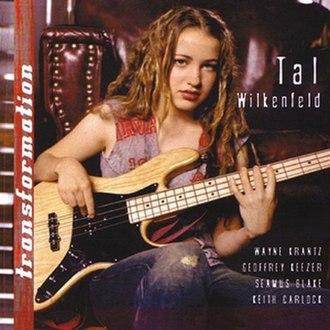 Transformation (Tal Wilkenfeld album) - Image: Tal Wilkenfeld 2007 Transformation