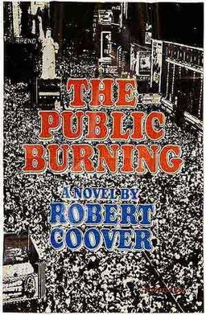 The Public Burning - First edition (publ. Viking Press)