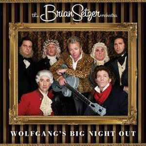 Wolfgang's Big Night Out - Image: Wolfgang's Big Night Out The Brian Setzer Orchestra