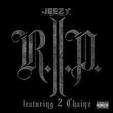"The acronym ""R.I.P."" is displayed in large, grey, gothic letters across a black background, with the words ""Jeezy"" and ""featuring 2 Chainz"" above and below it respectively, also in grey lettering."