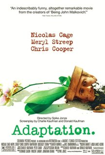 <i>Adaptation</i> (film) 2002 American semi-autobiographical film by Spike Jonze
