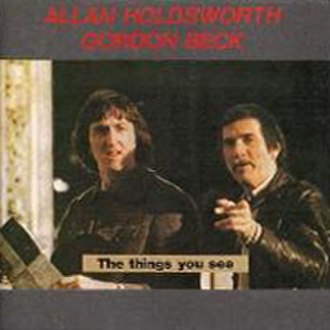 The Things You See - Image: Allan Holdsworth & Gordon Beck 1980 The Things You See (Japanese edition)