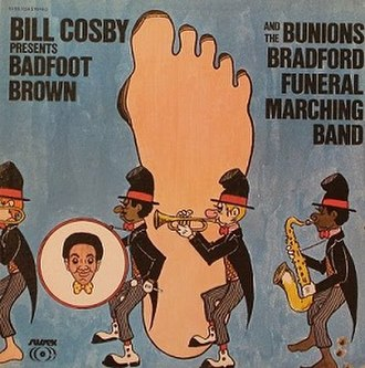 Bill Cosby Presents Badfoot Brown & the Bunions Bradford Funeral Marching Band - Image: Bill Cosby Presents Badfoot Brown & the Bunions Bradford Funeral Marching Band