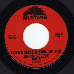 Love's Made a Fool of You - Image: Bobby Fuller Four Love's Made a Fool of You Mustang