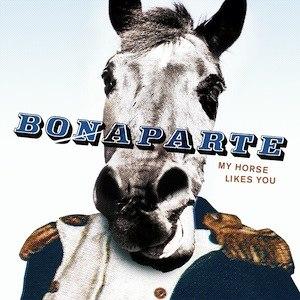 My Horse Likes You - Image: Bonaparte My Horse Likes You def