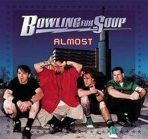 Almost (Bowling for Soup song) - Image: Bowling For Soup Almost