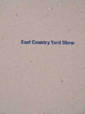 East Country Yard Show - The cover of the exhibition catalogue, designed by Area, emphasized an unadorned industrial aesthetic.