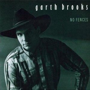 No Fences - Image: Garth Brooks No Fences (album cover)