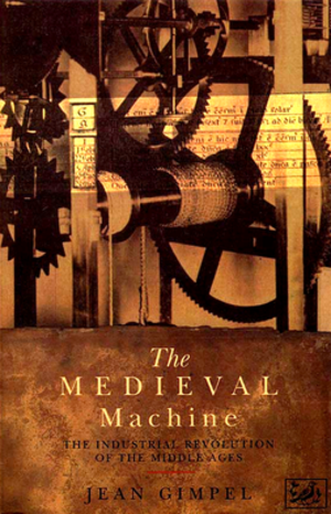 Jean Gimpel - The Medieval Machine