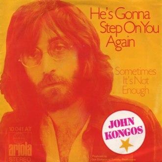 He's Gonna Step on You Again - Image: John Kongos He's Gonna Step on You Again