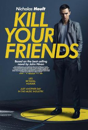 Kill Your Friends (film) - Theatrical release poster