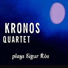 Kronos Quartet Plays Sigur Rós - Wikipedia