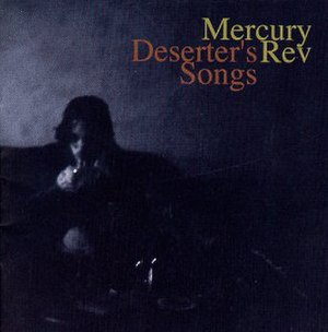 Deserter's Songs - Image: Mercury Rev Deserters Songs