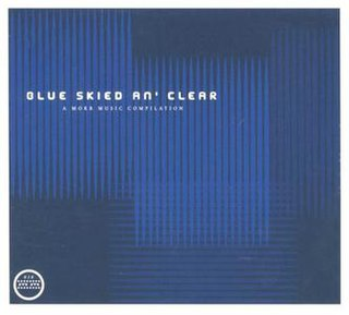 <i>Blue Skied an Clear</i> 2002 studio album by Various Artists on Morr Music