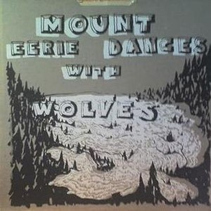 Mount Eerie Dances with Wolves - Image: Mount Eerie Dances with Wolves Two New Songs of Mount Eerie(2004)