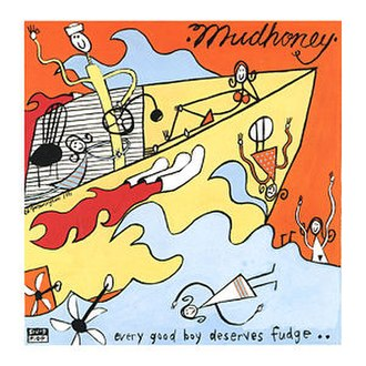 Every Good Boy Deserves Fudge - Image: Mudhoney Every Good Boy Deserves Fudge