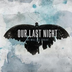 We Will All Evolve - Image: Our Last Night WWAE