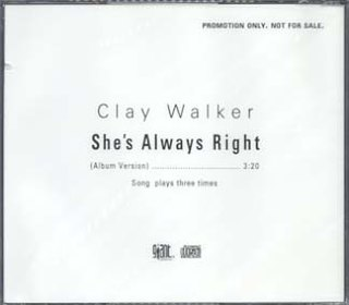 Shes Always Right 1999 single by Clay Walker