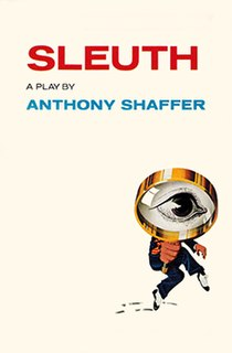 <i>Sleuth</i> (play) play written by Anthony Shaffer