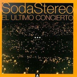 El Último Concierto - Image: Soda Stereo Ultimo Concierto A