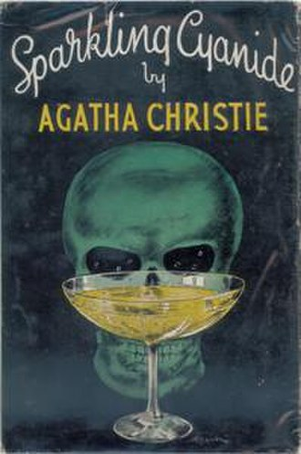 Sparkling Cyanide - Dustjacket illustration of the UK First Edition (Book was first published in the US)