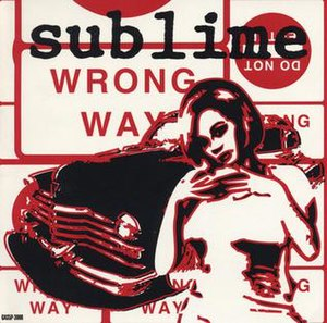 Wrong Way - Image: Sublime Wrong Way