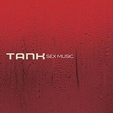 Tank sex music album release