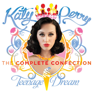 Teenage Dream: The Complete Confection - Image: The Complete Confection Cover