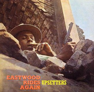 Eastwood Rides Again - Image: The Upsetters Eastwood Rides Again