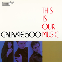 This Is Our Music (Galaxie 500) (Front Cover).png