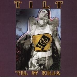 'Til It Kills - Image: Tilt tilitkills