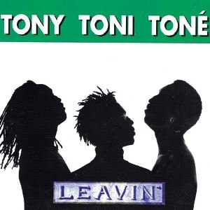 Leavin' (Tony! Toni! Toné! song) - Image: Tony Toni Tone Leavin