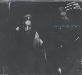 Glory of the 80s 1999 single by Tori Amos
