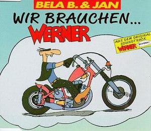 Wir brauchen... Werner - Image: Wirbrauchenwerner