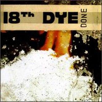 Done (18th Dye album) - Image: 18thdye done