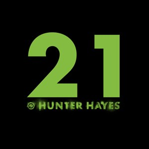 21 (Hunter Hayes song) - Image: 21 Single by Hunter Hayes