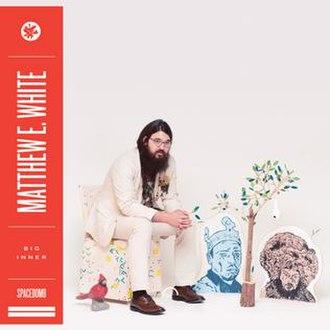 Big Inner - Image: Big Inner Matthew E White album