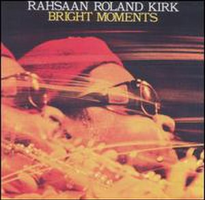 Bright Moments (Rahsaan Roland Kirk album) - Image: Bright Moments