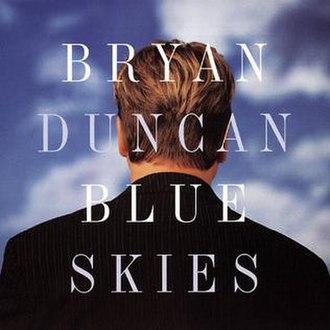 Blue Skies (Bryan Duncan album) - Image: Bryan duncan blue skies