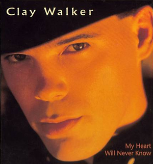 My Heart Will Never Know - Image: Clay Walker My Heart Will Never Know single
