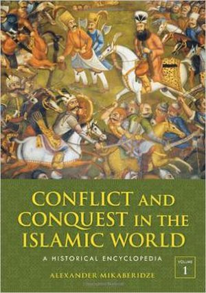 Conflict and Conquest in the Islamic World - Image: Conflict and Conquest in the Islamic World
