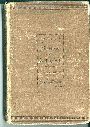 Steps to Christ - Image: Cover of original, 1892 edition of Steps to Christ (by Ellen White)