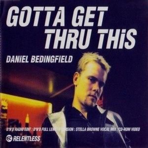 Gotta Get Thru This (song) - Image: Daniel Bedingfield Gotta Get Thru This