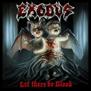Let There Be Blood - Image: Exodus Let There Be Blood
