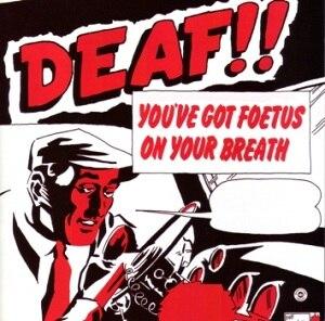 Deaf (album) - Image: Foetus Deaf