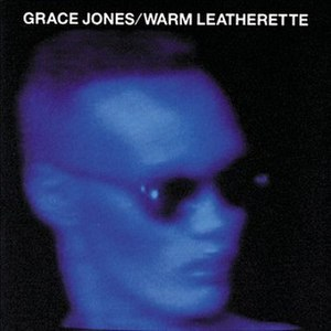 Warm Leatherette (album) - Image: Grace Jones Warm Leatherette cover art 1
