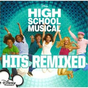 High School Musical (soundtrack) - Image: HSMH Remixed