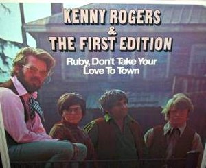 Ruby, Don't Take Your Love to Town - Image: Kenny Rogers & the First Edition Ruby, Don't Take Your Love to Town